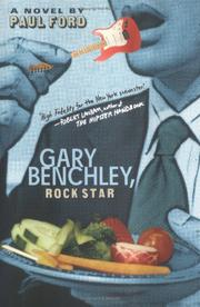 GARY BENCHLEY, ROCK STAR by Paul Ford