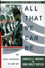 ALL THAT WE CAN BE by Charles C. Moskos