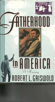 FATHERHOOD IN AMERICA by Robert L. Griswold