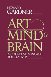 ART, MIND, AND BRAIN: A Cognitive Approach to Creativity by Howard Gardner