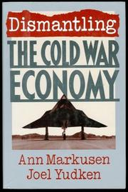 DISMANTLING THE COLD WAR ECONOMY by Ann Markusen