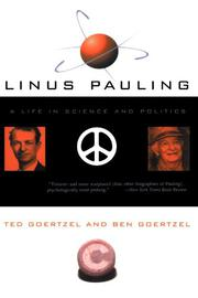 LINUS PAULING: A Life in Science and Politics by Ted & Ben Goertzel Goertzel