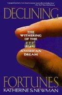 DECLINING FORTUNES by Katherine S. Newman