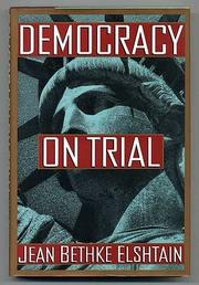 DEMOCRACY ON TRIAL by Jean Bethke Elshtain