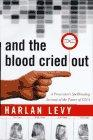 AND THE BLOOD CRIED OUT by Harlan Levy