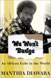 WE WON'T BUDGE by Manthia Diawara