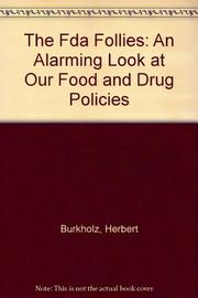 THE FDA FOLLIES by Herbert Burkholz
