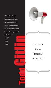 LETTERS TO A YOUNG ACTIVIST by Todd Gitlin