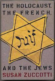 THE HOLOCAUST, THE FRENCH, AND THE JEWS by Susan Zuccotti