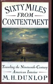 SIXTY MILES FROM CONTENTMENT by M.H. Dunlop