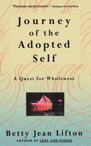 JOURNEY OF THE ADOPTED SELF: A Quest for Wholeness by Betty Jean Lifton