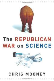 THE REPUBLICAN WAR ON SCIENCE by Chris Mooney