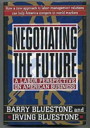 NEGOTIATING THE FUTURE by Barry Bluestone