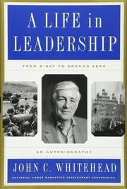 A LIFE IN LEADERSHIP by John C. Whitehead