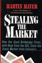 STEALING THE MARKET by Martin Mayer