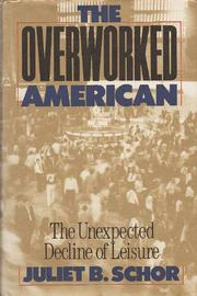 THE OVERWORKED AMERICAN by Juliet B. Schor