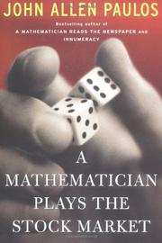 A MATHEMATICIAN PLAYS THE STOCK MARKET by John Allen Paulos