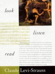 LOOK, LISTEN, READ by Claude Lévi-Strauss