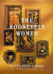 THE ROOSEVELT WOMEN by Betty Boyd Caroli