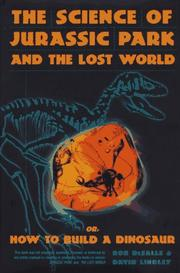THE SCIENCE OF JURASSIC PARK AND THE LOST WORLD by Rob DeSalle