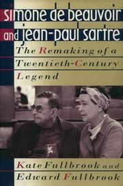 SIMONE DE BEAUVOIR AND JEAN-PAUL SARTRE by Kate Fullbrook