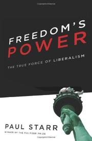 FREEDOM'S POWER by Paul Starr