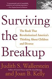 SURVIVING THE BREAKUP: How Children and Parents Cope with Divorce by Judith S. & Joan Berlin Kelly Wallerstein