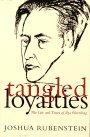 TANGLED LOYALTIES by Joshua Rubenstein
