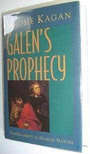 GALEN'S PROPHECY by Jerome Kagan