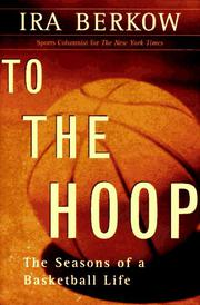 TO THE HOOP by Ira Berkow