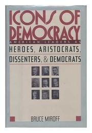 ICONS OF DEMOCRACY by Bruce Miroff