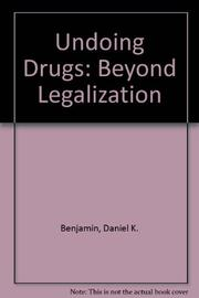 UNDOING DRUGS by Daniel K. Benjamin