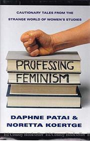 PROFESSING FEMINISM by Daphne Patai