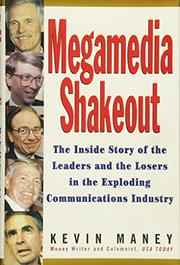MEGAMEDIA SHAKEOUT by Kevin Maney