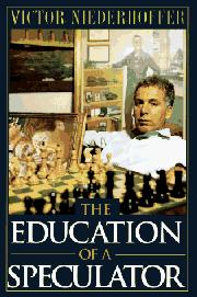 THE EDUCATION OF A SPECULATOR by Victor Niederhoffer