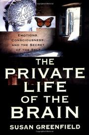 THE PRIVATE LIFE OF THE BRAIN by Susan A. Greenfield