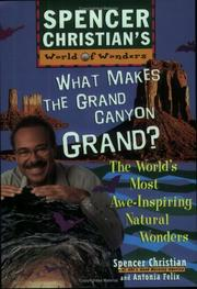 WHAT MAKES THE GRAND CANYON GRAND? by Spencer Christian