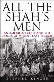 ALL THE SHAH'S MEN by Stephen Kinzer