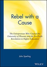 REBEL WITH A CAUSE by John Sperling