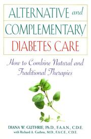 ALTERNATIVE AND COMPLEMENTARY DIABETES CARE by Diana W. Guthrie
