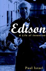 EDISON: A Life of Invention by Paul Israel
