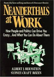 NEANDERTHALS AT WORK by Albert J. Bernstein