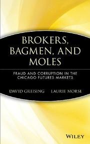 BROKERS, BAGMEN, AND MOLES by David Greising