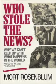 WHO STOLE THE NEWS? by Mort Rosenblum