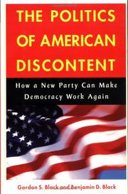 THE POLITICS OF AMERICAN DISCONTENT by Gordon S. Black
