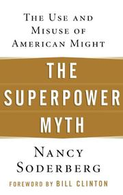 THE SUPERPOWER MYTH by Nancy Soderberg