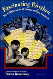 FASCINATING RHYTHM: The Collaboration of George and Ira Gershwin by Deena Rosenberg