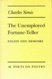 THE UNEMPLOYED FORTUNE-TELLER by Charles Simic
