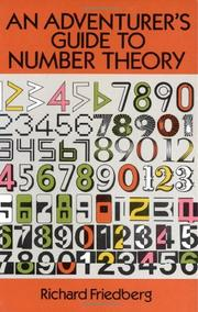 AN ADVENTURER'S GUIDE TO NUMBER THEORY by Richard Friedberg