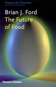 THE FUTURE OF FOOD by Brian J. Ford